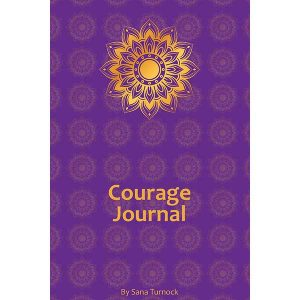 The Courage Journal by Sana Turnock